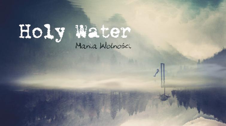 Holy Water – Mania Wolności...