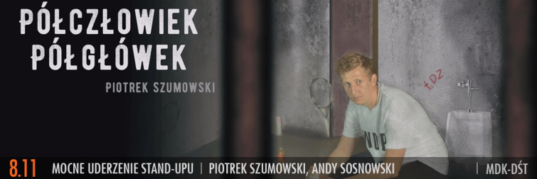 Listopadowe mocne uderzenie stand-upu z Piotrkiem Szumowskim