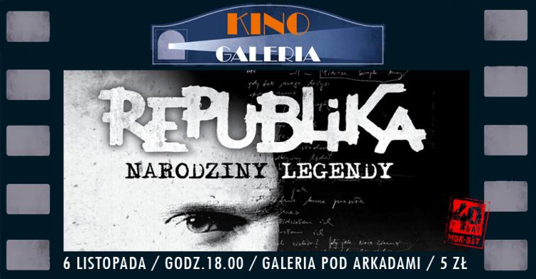REPUBLIKA. NARODZINY LEGENDY