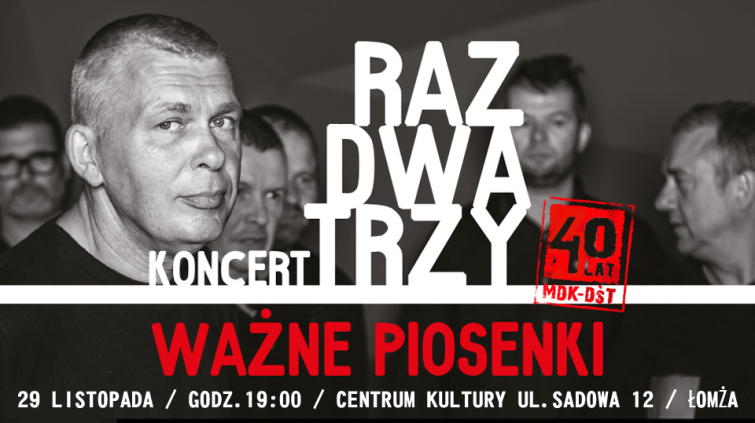 """Raz, Dwa, Trzy – """"Ważne piosenki"""" na 40 lat MDK-DŚT"""