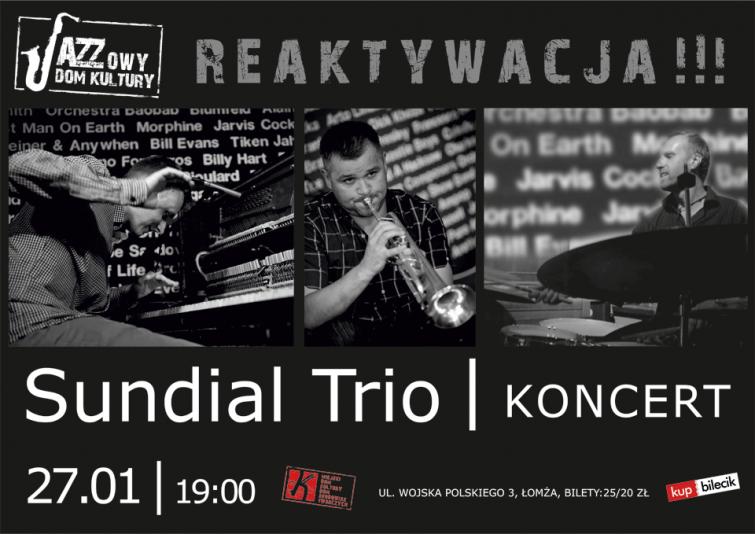 Jazzowy Dom Kultury – reaktywacja !  Sundial Trio