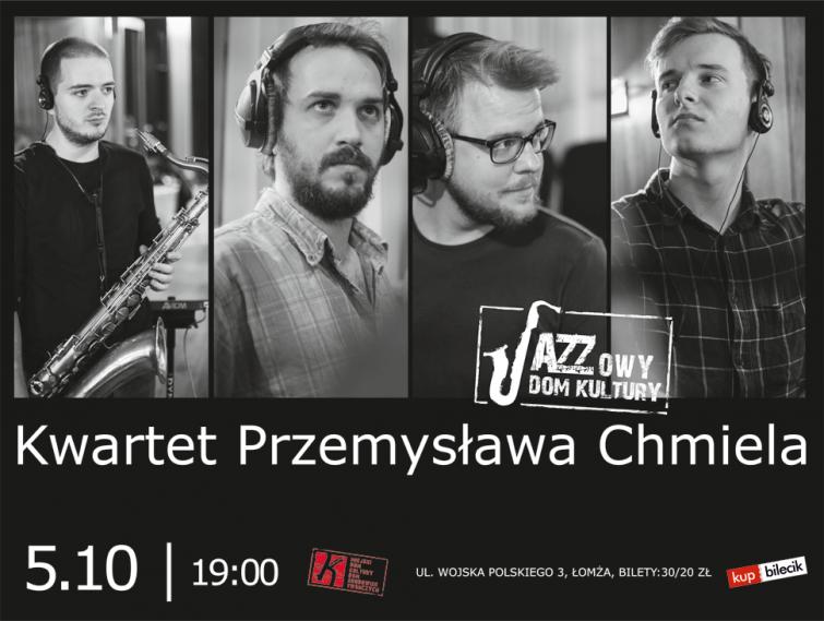 KWARTET PRZEMYSŁAWA CHMIELA w ramach Jazzowy Dom Kultury