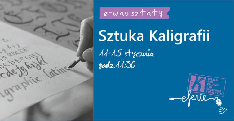 Sztuka kaligrafii - bezpłatne warsztaty w ramach e-ferii z MDK